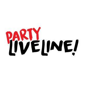 PARTY LIVELINE